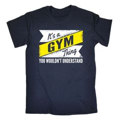 123t USA Men's It's A Gym You Wouldn't Understand Funny T-Shirt