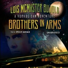 Amazon.com: Brothers in Arms: A Miles Vorkosigan Novel (Audible Audio Edition): Lois McMaster Bujold, Grover Gardner, Inc. Blackstone Audio: Books