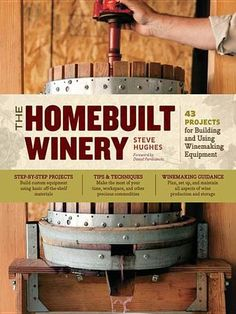 The Homebuilt Winery: 43 Projects for Building and Using Winemaking Equipment. Steve Hughes includes building plans and step-by-step instructions for more than 30 winemaking essentials, including a crusher, a de-stemmer, presses, pumps, and a bottle filler. He even offers a range of options for cellar racking.