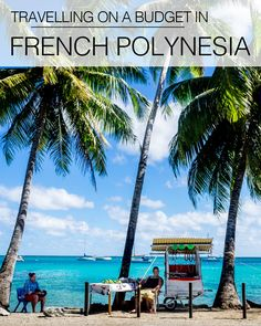 There is no denying that French Polynesia is an expensive destination and a trip…
