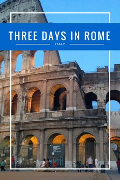3 Days in Rome, Italy - a brief sample itinerary