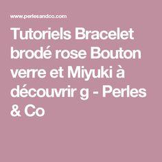 Tutoriels Bracelet brodé rose Bouton verre et Miyuki à découvrir g - Perles & Co