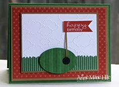 Men's golf Happy Birthday The only stamping on the card is the sentiment from the Banner Greetings set. The cloud embossing folder is the white background. I even busted out some old school decorative edge scissors for the grass. Whoa!