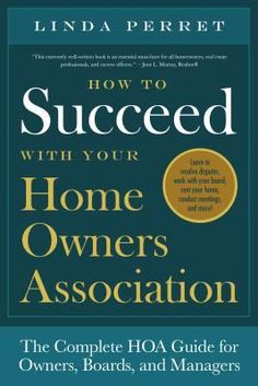 How to succeed with your home owner's association : the complete HOA guide for owners, boards, and managers by Linda Perret. Click on the image to place a hold on this item in the Logan Library catalog.