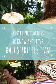 Everything you need to know about the Bali Spirit Festival via @happyyogatravels
