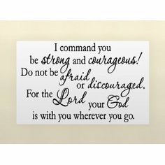 I COMMAND YOU BE STRONG AND COURAGEOUS Vinyl wall lettering stickers quotes a... by Wheeler3Designs, http://www.amazon.com/dp/B003C3K6PG/ref=cm_sw_r_pi_dp_bvAYrb0ZEGFMP
