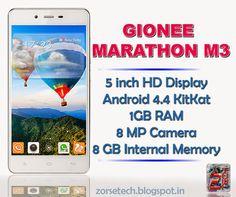Gionee Marathon M3 with 5 inch HD Display, 1 GB RAM, Android 4.4 KitKat, 8 MP Camera, 8 GB internal Memory etc.... http://zorsetech.blogspot.com/2015/01/gionee-marathone-m3-full-specifications.html