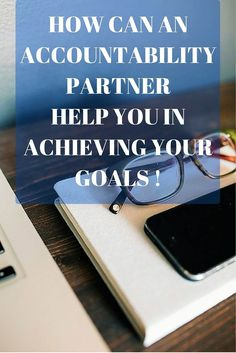 An accountability partner can help you achieve your goals by helping you with your business and ensuring that be in track of your goals!
