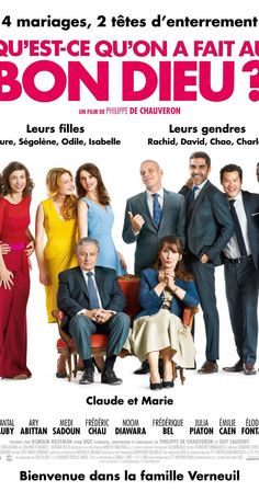 Directed by Philippe de Chauveron.  With Christian Clavier, Chantal Lauby, Ary Abittan, Medi Sadoun. A catholic French couple sees their life upside down when their four daughters get married to men of different religion and origins.
