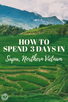 Planning a trip to Sapa in Northern Vietnam? On this post, we share how to spend 3 days in Sapa including a visit to waterfalls, hiking and more
