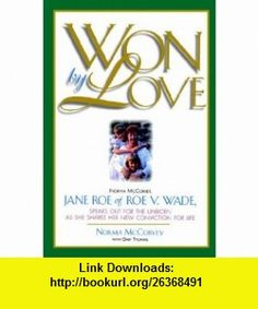 Won by Love (9780785286547) Norma McCorvey, Gary Thomas , ISBN-10: 0785286543  , ISBN-13: 978-0785286547 ,  , tutorials , pdf , ebook , torrent , downloads , rapidshare , filesonic , hotfile , megaupload , fileserve