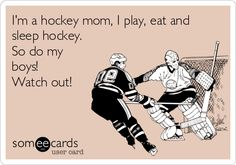 I'm a hockey mom, I play, eat and sleep hockey.So do my boys!Watch out! @Angela Gray Goulet Saltis , I made this for you and my nephews! ♥