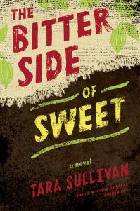 The Bitter Side of Sweet by Tara Sullivan.  MS
