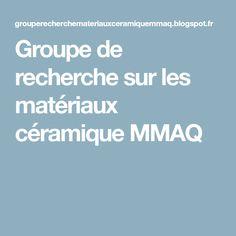 Groupe de recherche sur les matériaux céramique MMAQ