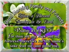 Good Sunday Morning, Good Morning Quotes, Have A Blessed Sunday, Psalm 31, Biblical Womanhood, Sisters In Christ, Morning Blessings, True Words, Word Of God