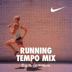 Nike Running Tempo Mix, a playlist by nikewomen on Spotify