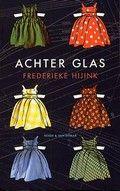 Frederieke Hijink: Achter glas (2004) Na een abortus raakt een jonge vrouw in een psychose.