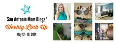 What are San Antonio moms writing about this week? May 12 - 18, 2014