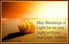 May blessings of light be on you, Light within you, and Light without you #blessing #light