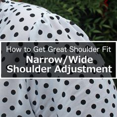 How to Get a Great Shoulder Fit: Narrow/Wide Shoulder Adjustment - Itch To Stitch