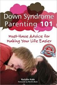"""Book review: Down Syndrome Parenting 101 addresses most issues of bringing up a child with Down syndrome. This 242 page book is written by a mom of an adult son who has Down syndrome; therefore, all parents of special needs children can relate to the sage advice from one who has truly """"been there and done that""""."""