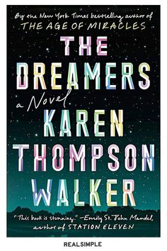 These Are the Best Books of 2019 | In Karen Thompson Walker's The Dreamers, a small California college town is suddenly the site of a mysterious, rapidly spreading disease that causes victims to fall into a deep sleep. With mellifluous prose, Walker traces victims' experiences (awake and asleep), along with how their family members, friends, and doctors respond to the crisis. #realsimple #bookrecomendations #thingstodo #bookstoread