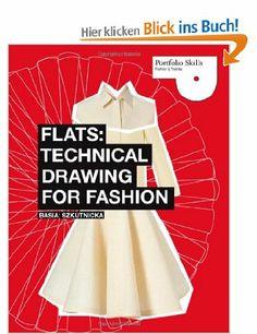 Flats: Technical Drawing for Fashion Portfolio Skills: Fashion & Textiles: Amazon.de: Basia Szkutnicka: Englische Bücher