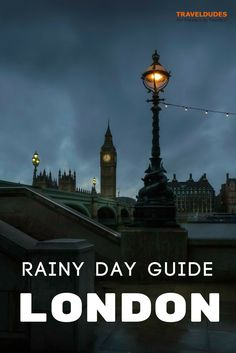 The best things to see and do in London on a rainy day. A rainy day travel guide to London, England.   Blog by Travel Dudes: Community for Travelers, by Travelers!