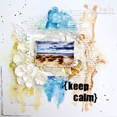 Keep calm... layout from Kasia Bogatko