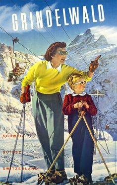 Grindelwald, Suisse Schweiz by Fluckiger Adolphe / 1943. 1943 fashion and skiing out-fit. A great photo-montage poster for the Grindelwald First ski-lift in the Bernese Oberland mountains in Switzerland.