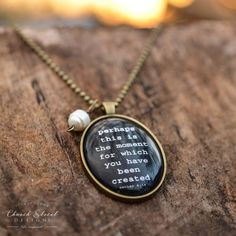 Glass Pendant Necklace – Perhaps This is the Moment For Which You Have Been Created – Perfect gift for her - Mothers Day Gift - Give a gift of encouragement - Handmade necklace by Church Street Designs