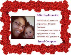 Israel Compras: Presente para o Dia das Mães - cupom de desconto d...