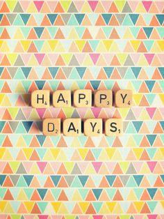 ☼ Happy Days ☼