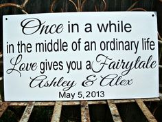 Once in a while in the middle of an ordinary Life Love Gives you a Fairytale - Wedding Sign, flower girl sign, wedding photo prop via Etsy