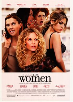 The Women. A movie for brighting up your day.. Not my kind, but I enjoyed seeing those ladies together