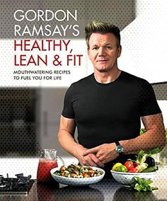 The definitive cookbook for eating well to achieve optimum health and fitness, by one of the world's finest chefs and fitness fanatic, Gordon Ramsay. Gordon Ramsay, Joel Robuchon, Chefs, Osvaldo Gross, It Pdf, Lean Meals, Cooking Recipes, Healthy Recipes, Healthy Food
