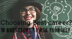 10 #Questions to #Consider Before #Choosing #Best #Career for #Yourself #ChoosingBestCareer #BestCareer