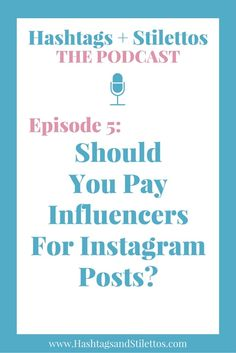 PODCAST: Should You Pay Influencers for Instagram Posts? -We live in a world where influence among every day people, bloggers and celebrities is rightfully wielded as a superpower.  Every business and brand wants a piece of that influence and to get the attention of their captive audiences, but when does it make sense to pay cold hard cash for it?