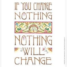 """""""If you change nothing, nothing will change."""" This art is available for sale on my website as a print AND a magnet: https://www.maryengelbreit.com/search?type=product&q=*change%20nothing*"""