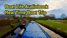 The Call of the Canal! (Part Free Boat Life Audiobook! Canal Barge, Canal Boat, Narrowboat, Online Video, Book Of Life, Audiobook, Boating, The Great Outdoors, Picture Video
