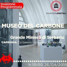 INVASIONI DIGITALI – MUSEO DEL CARBONE – GRANDE MINIERA DI SERBARIU – CARBONIA – DOMENICA 26 APRILE 2015