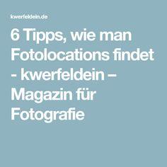 6 Tipps, wie man Fotolocations findet - kwerfeldein – Magazin für Fotografie