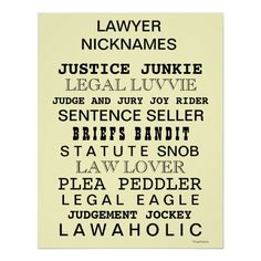 Funny Lawyer Nicknames and Synonyms Office Poster Lawyer Humor, Funny Lawyer Quotes, Law School Humor, Legal Humor, Grants For College, Lawyer Gifts, Way Of Life, Favorite Quotes, Lawyers