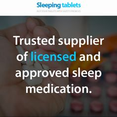 Trusted supplier of licensed and approved sleep medication.