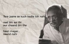 The master of words,Gulzar Saab will make your mundane day meaningful and exciting! Read up the Gulzar Shayari to unleash the shayar in you! Nfak Quotes, Rumi Love Quotes, Done Quotes, First Love Quotes, Love Quotes Poetry, Sufi Quotes, Good Thoughts Quotes, Real Life Quotes, Love Yourself Quotes