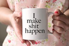 I Make Shit Happen Mug Personalized Coffee Mug by PrettyCollected