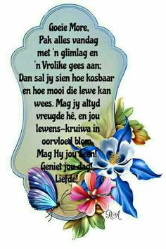 Good Morning Wishes, Day Wishes, Good Morning Quotes, Impatience, Goeie Nag, Goeie More, Wise People, Messages, Afrikaans