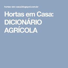 Hortas em Casa: DICIONÁRIO AGRÍCOLA