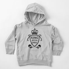 'King Never Dies' Toddler Pullover Hoodie by RIVEofficial Funny Humour, Never, Royalty, Crown, King, Trends, Pullover, Tags, Hoodies