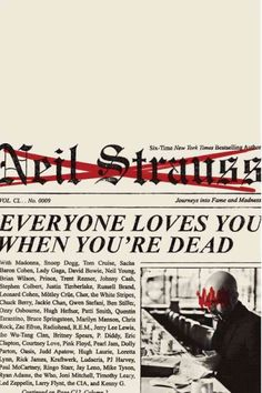 Everyone Loves You When Youre Dead: Journeys into Fame and Madness by Neil Strauss 0061543675 9780061543678 Pickup Artist, Soul Asylum, Best Book Covers, You're Dead, Chuck Berry, Neil Young, Day Book, When You Love, Tom Cruise